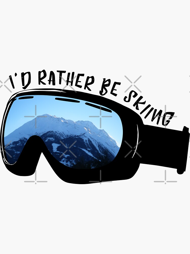 I'd Rather Be Skiing - Goggles by jessannjo