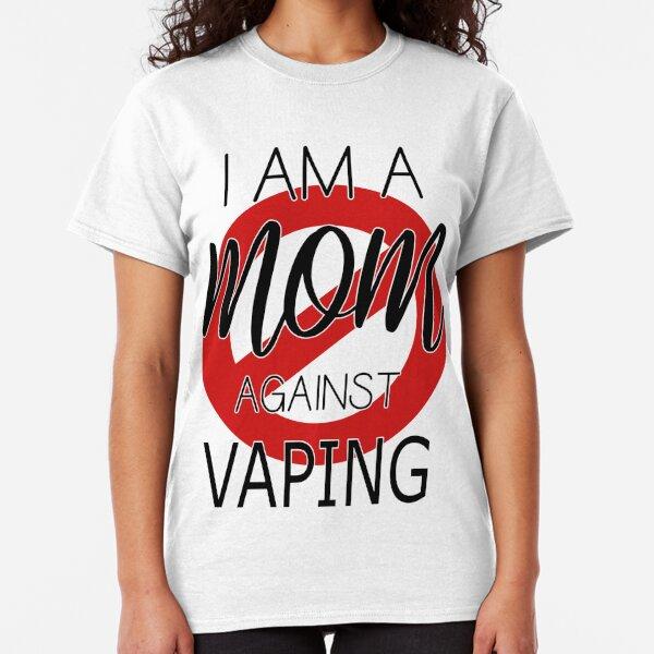 I Am A Mom Against Vaping Classic T-Shirt