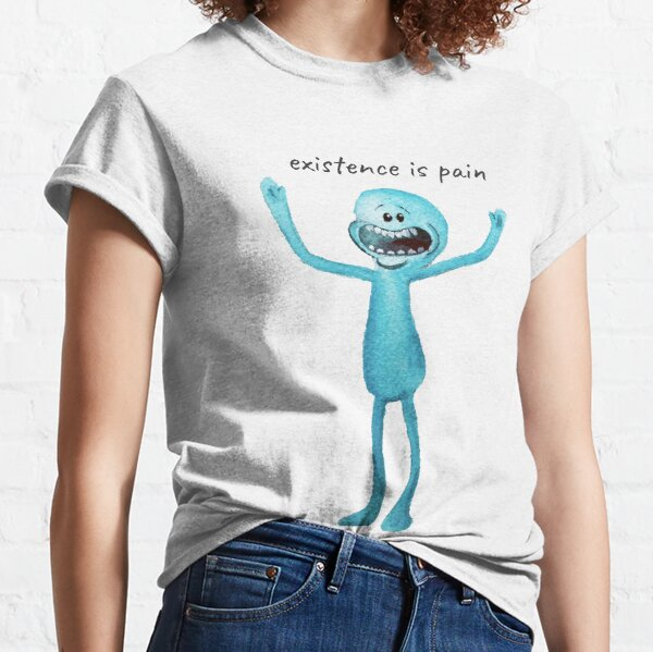 Mr Meeseeks, Existence is Pain Classic T-Shirt