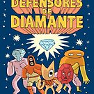 LOS DEFENSORES DE DIAMANTE  by jackteagle