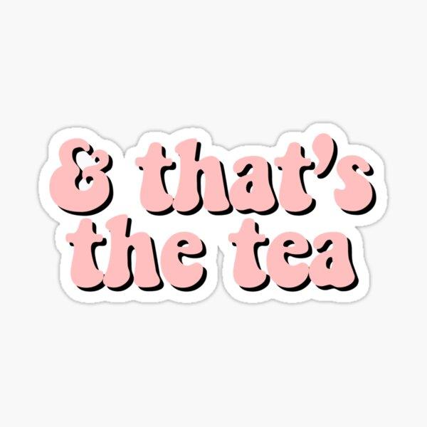 That's the Tea Pink Sticker