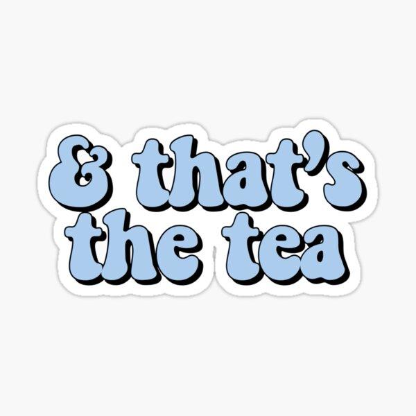 That's the Tea Blue Sticker
