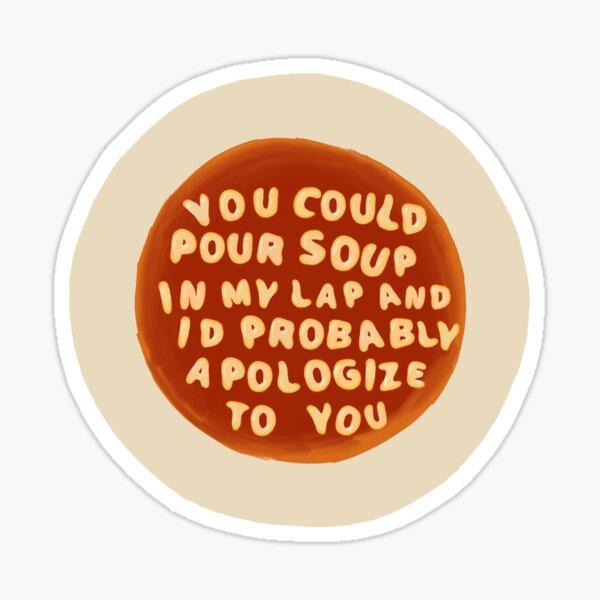 Soup on my lap - John Mulaney  Sticker