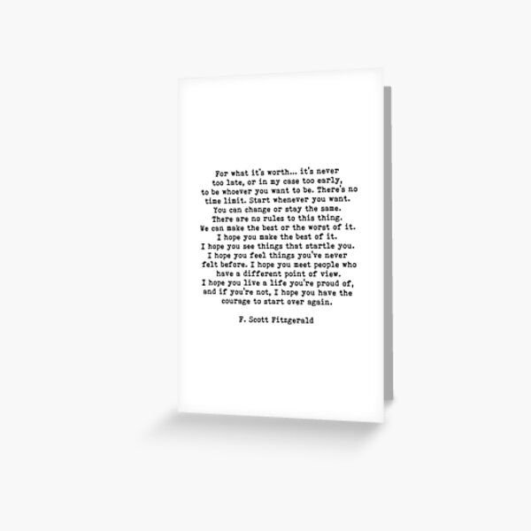For What It's Worth, F Scott Fitzgerald Quote Greeting Card