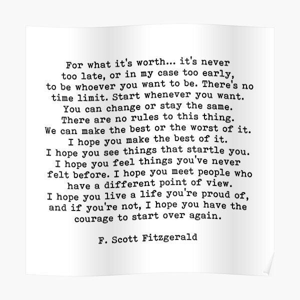 For What It's Worth, F Scott Fitzgerald Quote Poster