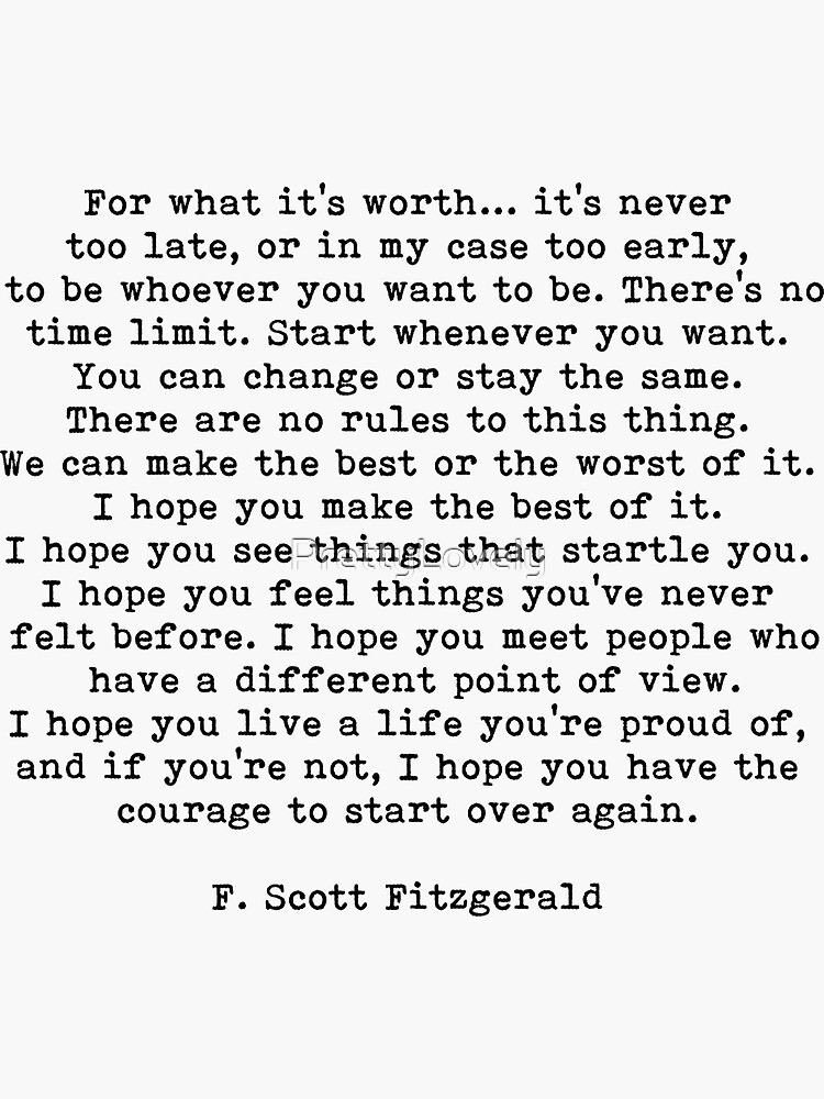 For What It's Worth, F Scott Fitzgerald Quote by PrettyLovely