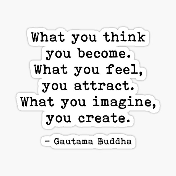 What You Think You Become, Buddha, Quote Sticker