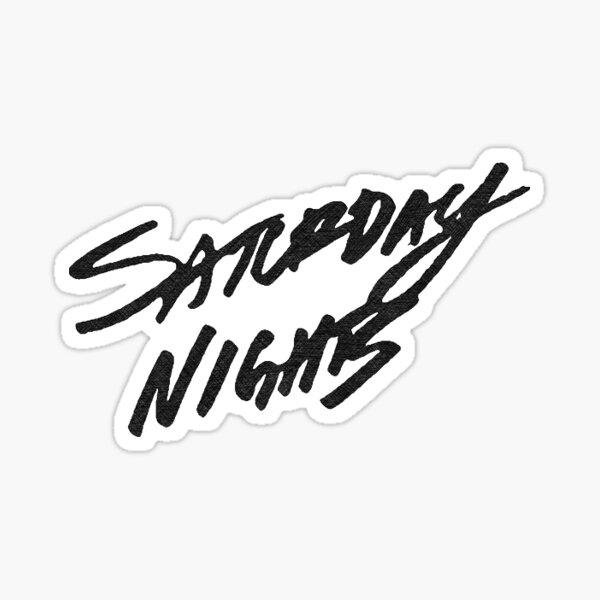 saturday nights Sticker