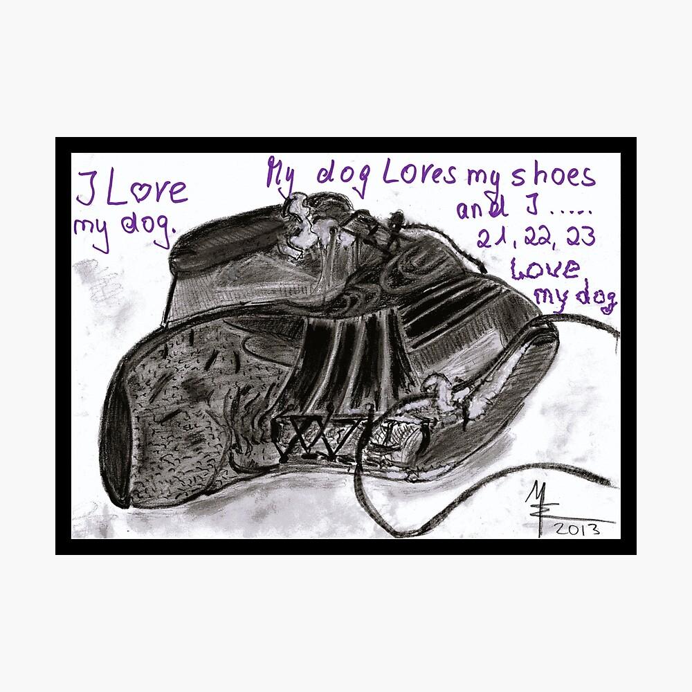 Hunde und Schuhe - Ich liebe meinen Hund Fotodruck