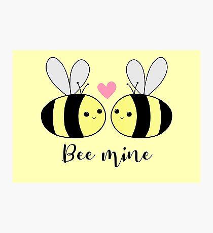 BEE Mine - BE mine - be my valentine - Valentines Pun - Anniversary Pun - Bee Puns - Love - Girlfriend - Boyfriend - Husband - Wife - Partner Photographic Print