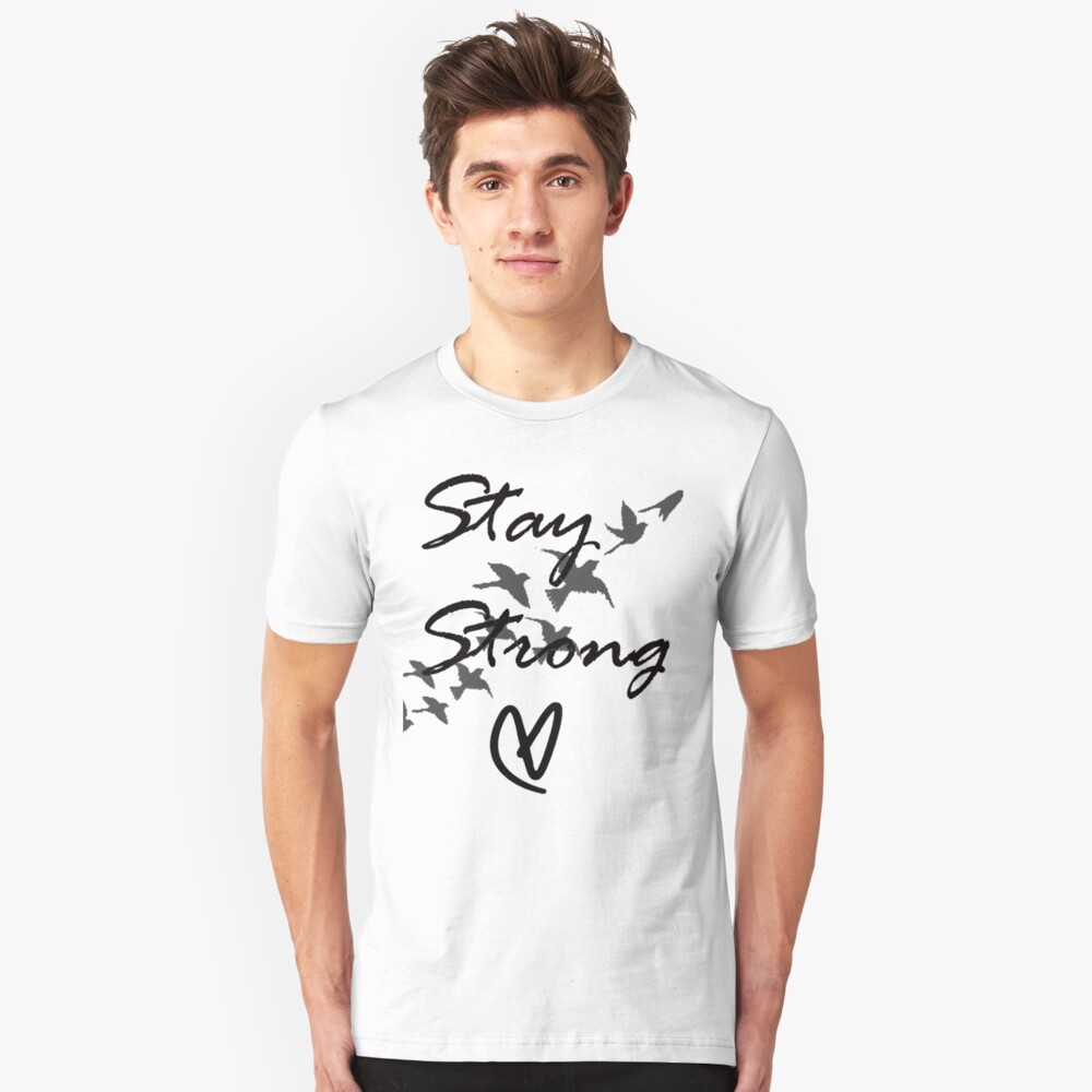 stay strong Unisex T-Shirt Front