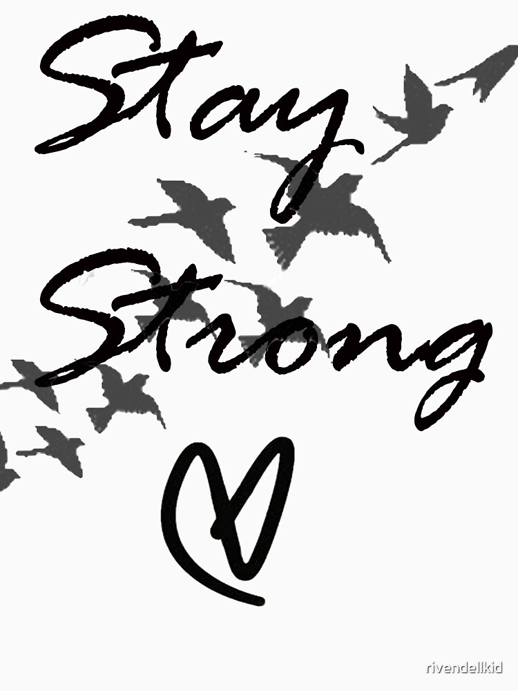 stay strong by rivendellkid