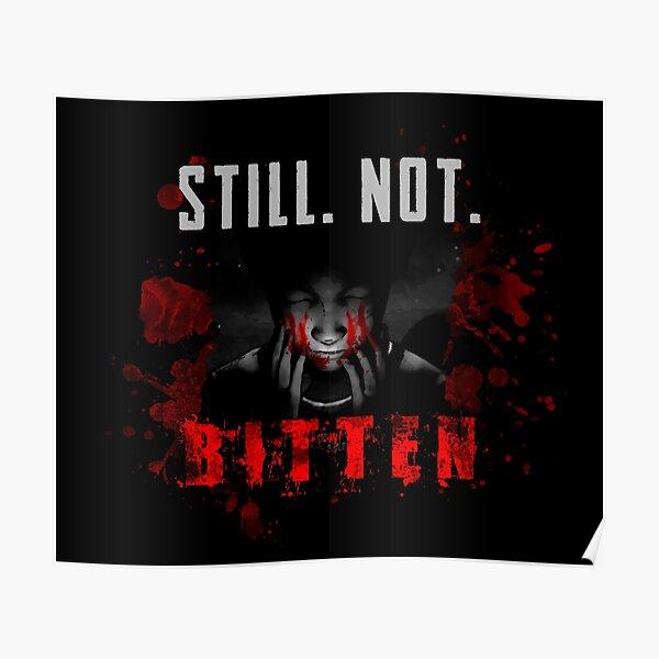 Still. Not. Bitten. (TWD) Póster