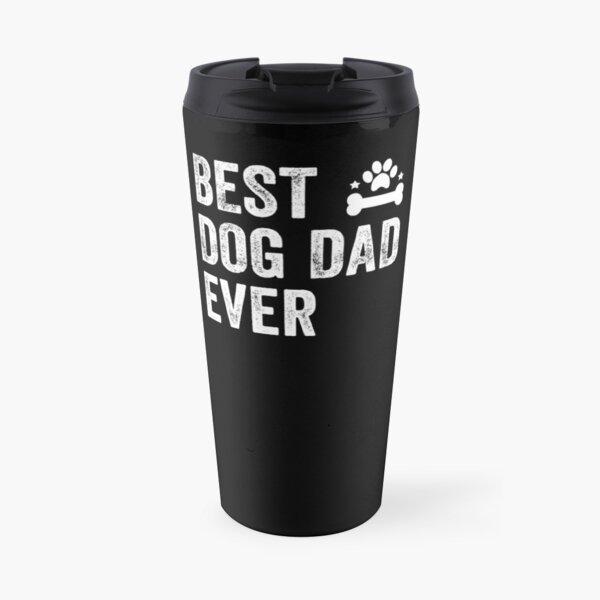Best Dog Dad Ever Travel Mug