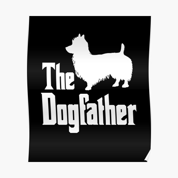 The Dogfather Australian Terrier Dog funny gift idea Poster