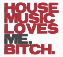 House Music Loves Me