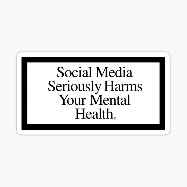 Social Media Sticker Harms Your Mental Health Sticker
