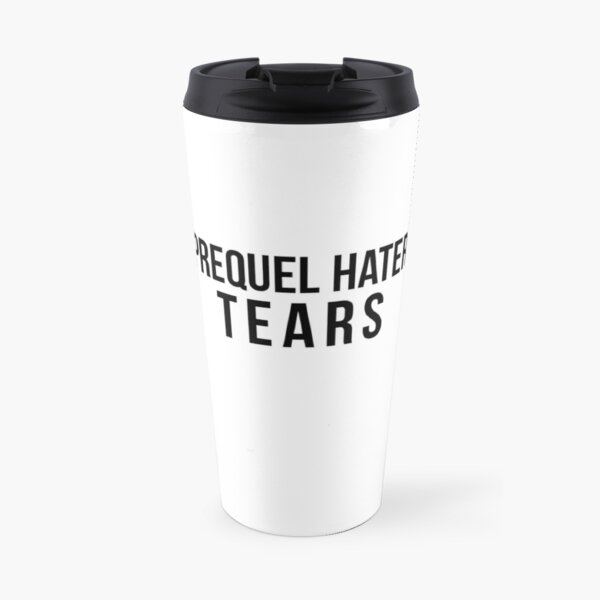 Prequel Hater Tears Travel Mug