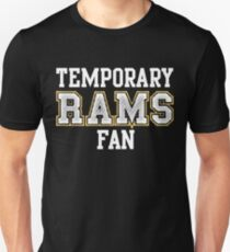 b27a22a0e Temporary Rams Fan Unisex T-Shirt
