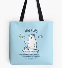 Polar Bear - Global Warming is not Cool! Tote Bag