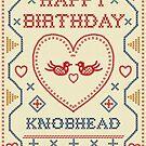 Happy Birthday Funny Knobhead Card by shufti