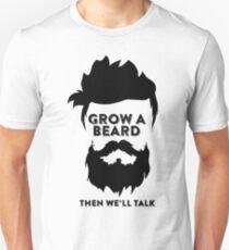 GROW A BEARD THEN WE'LL TALK T-Shirt