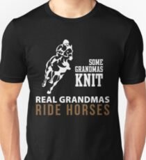 SOME GRANDMAS KNIT REAL GRANDMAS RIDE HORSES Unisex T-Shirt