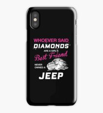 WHOEVER SAID DIAMONDS ARE A GIRL'S BEST FRIEND NEVER OWNED A JEEP iPhone Case/Skin