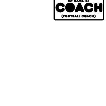 Hi Im Coach by e11jay