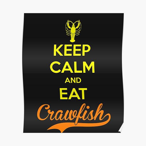 Keep Calm and Eat Crawfish Mardi Gras for Men Women Poster