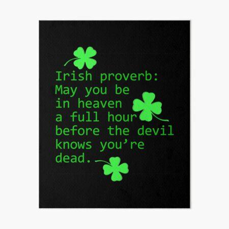 Irish Proverb: May You Be In Heaven Art Board Print