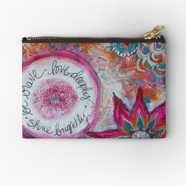 Be Brave. Love Deeply. Shine Brightly.  Zipper Pouch