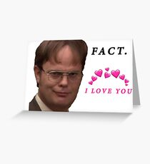 Fact I love you Dwight The Office Greeting Card