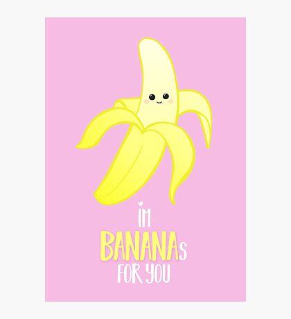 I'm BANANAS for you - Valentines Day - Anniversary - Valentine's Puns - Anniversary Puns - Funny Card - Funny Gifts - Banana Pun - Fruit Pun Photographic Print