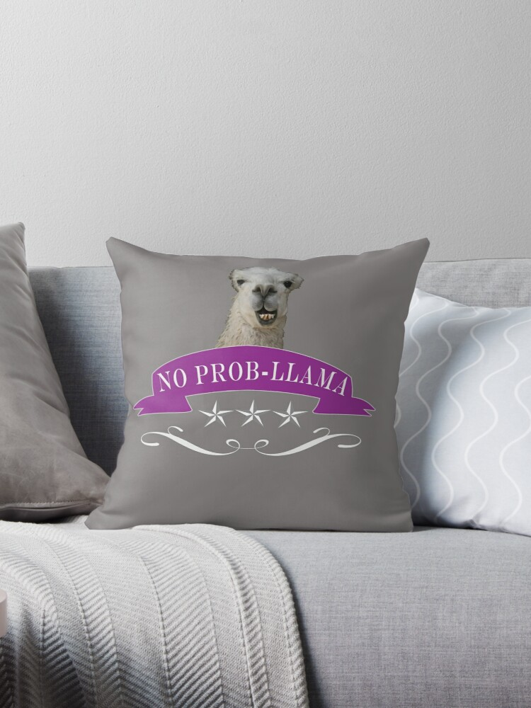 Quot Funny No Problama Llama Gift Quot Throw Pillows By