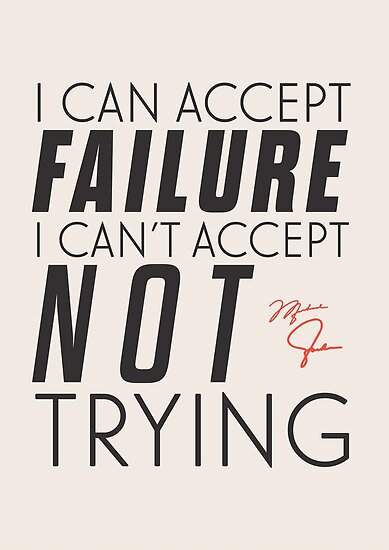 Sport Quotes | Michael Jordan Quote I Can Accept Failure I Can T Accept Not