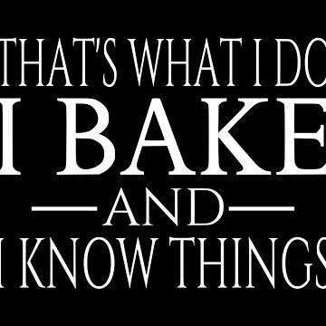 Eso es lo que hago, horneo y sé cosas. de coolfuntees