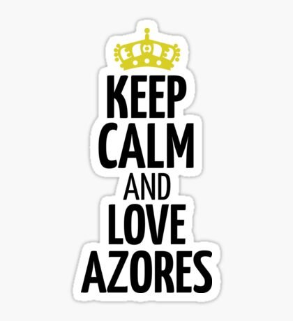 Keep Calm and love Azores Sticker