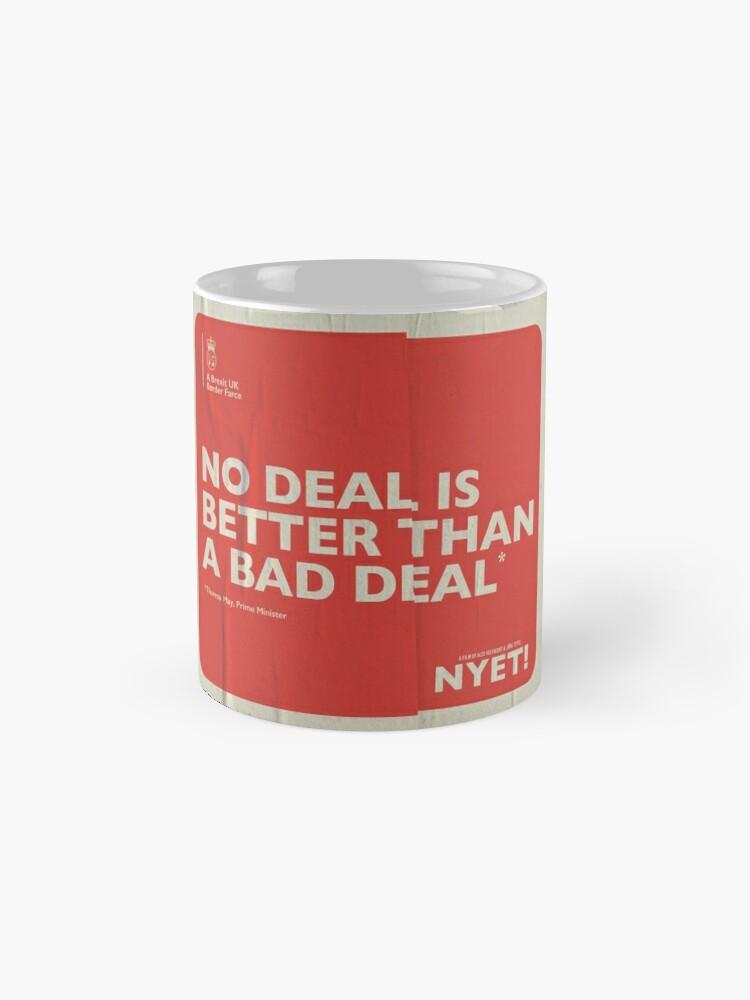 Alternate view of No Deal Mug Mug
