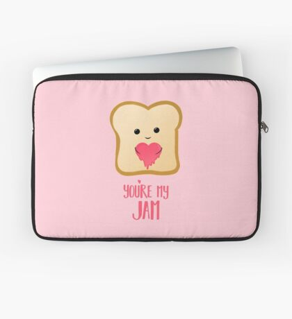 You're my Jam - Valentines Day - Valentines Pun - Anniversary - Anniversary Pun - Jam Pun - Cute Jam - Bread Pun - Adorable Laptop Sleeve