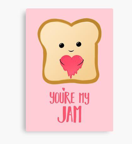 You're my Jam - Valentines Day - Valentines Pun - Anniversary - Anniversary Pun - Jam Pun - Cute Jam - Bread Pun - Adorable Canvas Print