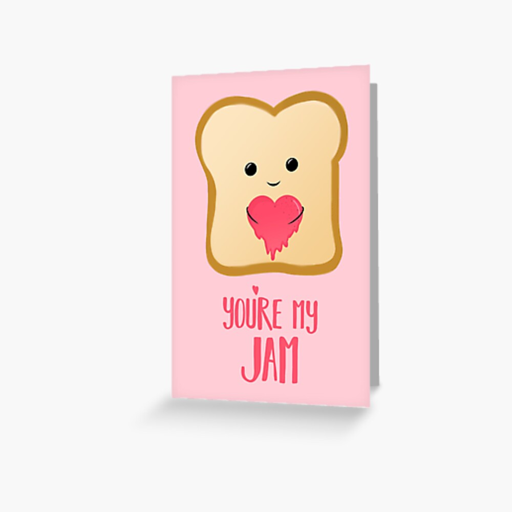 You're my Jam - Valentines Day - Valentines Pun - Anniversary - Anniversary Pun - Jam Pun - Cute Jam - Bread Pun - Adorable Greeting Card