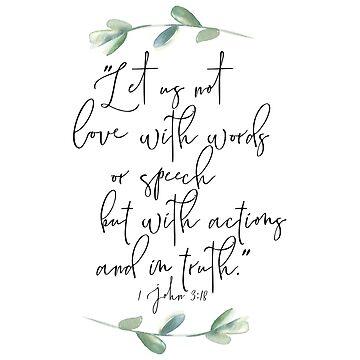 Bible Verse 1 John 3:18 by walk-by-faith