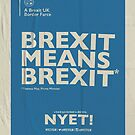 Brexit Poster  by NYET! - a Brexit UK Border Farce