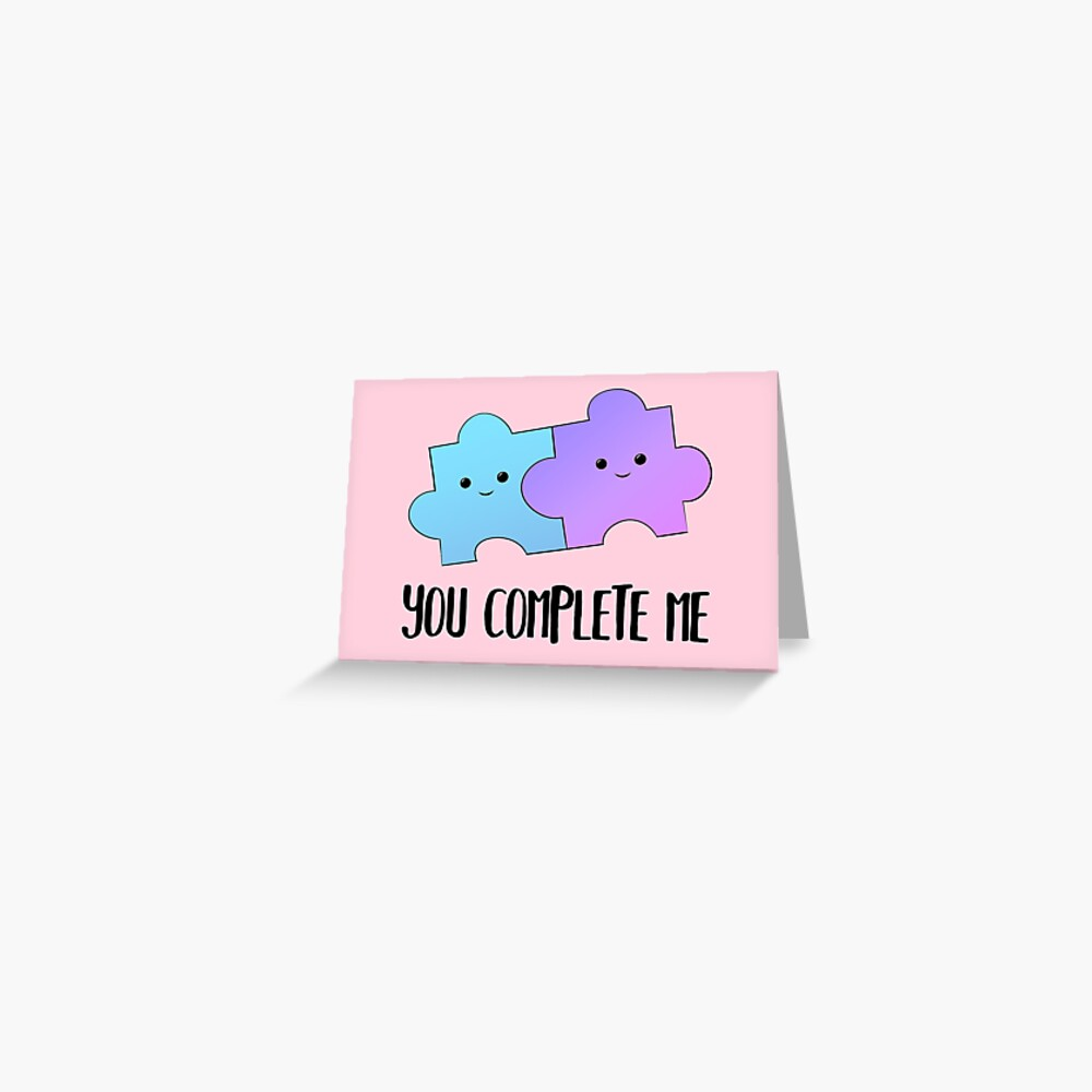 You COMPLETE me - puzzle - valentine pun - anniversary pun - puzzle pieces - cute - adorable Greeting Card