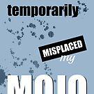 Funny Text Poster - Temporary Loss of Mojo Blue by Natalie Kinnear