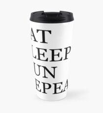 EAT SLEEP RUN REPEAT Travel Mug