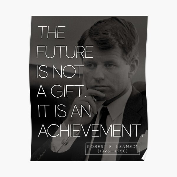 Robert F. Kennedy Quote On Achievement  Poster
