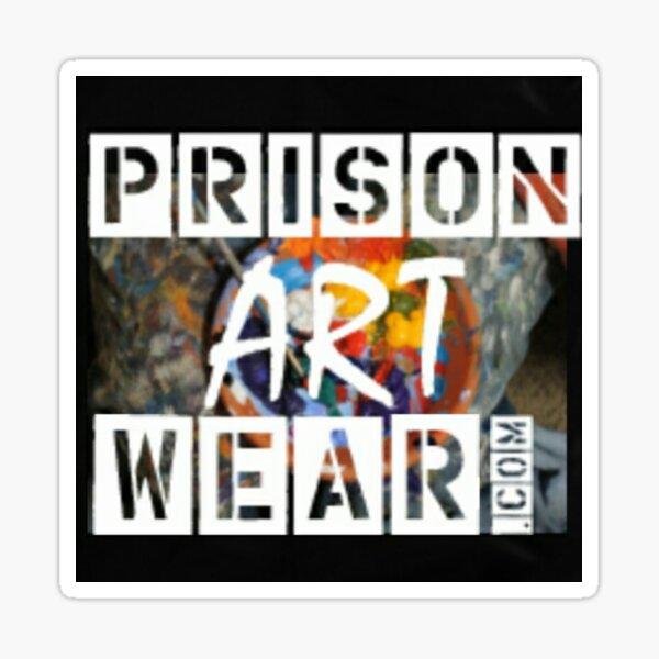 Any way you spell it-- PrisonArtWare or PrisonArtWear, or even PrisonArtWhere--nothing compares! Sticker