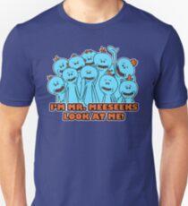 I'm Mr. Meeseeks. Look at me!  T-Shirt